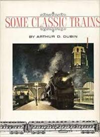 Some classic trains - Arthur D. Dubin