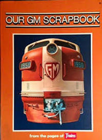 Our GM scrapbook - Books Division Kalmbach Publishing Company (ISBN 9780890240212)