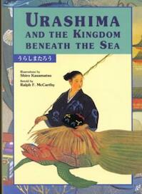 Urashima and the Kingdom Beneath the Sea - Ralph F. McCarthy, Shiro Kasamatsu (ISBN 9784770021007)
