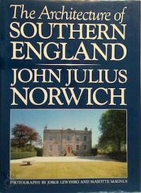 The Architecture of Southern England - John Julius Norwich (ISBN 9780333220375)