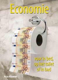 Economie voor in bed, op het toilet of in bad - Arjo Klamer, Erwin Dekker, Paul Teule (ISBN 9789045312330)