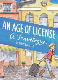 An Age of License - Lucy Knisley (ISBN 9781606997680)