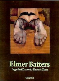 Legs That Dance to Elmer's Tune - Elmer Batters, Dian Hanson (ISBN 9783822881880)