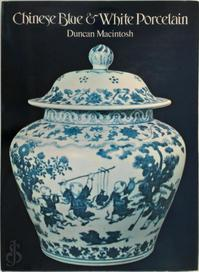 Chinese blue and white porcelain - Duncan Macintosh (ISBN 0715374346)