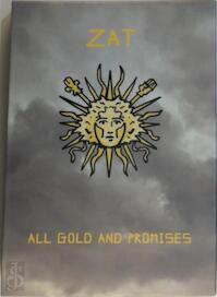 Zat - All gold and promises - (ISBN 9789088780004)