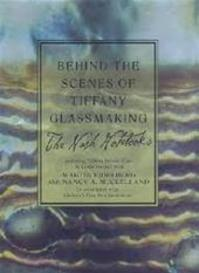 Behind the Scenes of Tiffany Glassmaking - Leslie H. Nash, Christie's, Martin Eidelberg, Nancy A. Mcclelland (ISBN 9780312282653)
