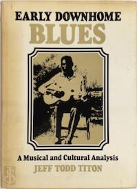 Early downhome blues - Philip Sheldon Foner, Jeff Todd Titon (ISBN 9780252001871)