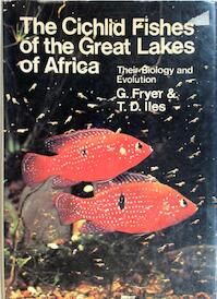 The Cichlid Fishes of the Great Lakes of Africa: Their Biology and Evolution - G. Fryer (ISBN 0050023470)