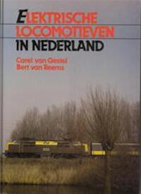 Electrische locomotieven in Nederland - Carel van Gestel, Bert van Reems (ISBN 9789060139691)