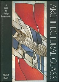 Architectural Glass - Andrew Moor (ISBN 9780823002498)
