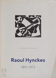 Raoul hynckes 1893-1973 - Brouwer Verzaal (ISBN 9789072861078)