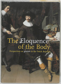 The Eloquence of the Body - H. Roodenburg (ISBN 9789040094743)