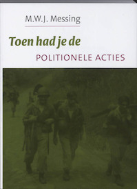Toen had je de Politionele Acties - M.W.J. Messing (ISBN 9789051943436)