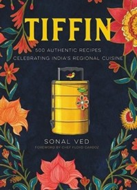 TIFFIN: 500 AUTHENTIC RECIPES CELEBRATING INDIA'S REGIONAL CUISINE - Sonal Ved (ISBN 9788193704967)