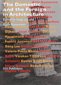 The Domestic and the Foreign in Architecture (ISBN 9789064505669)