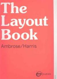 The Layout Book - Gavin Ambrose, Paul Harris (ISBN 9782940373536)