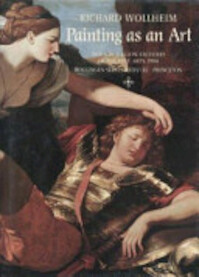 Painting as an Art - Richard Wollheim (ISBN 9780691018928)