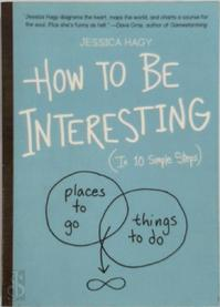 How to Be Interesting - Jessica Hagy (ISBN 9780761174707)