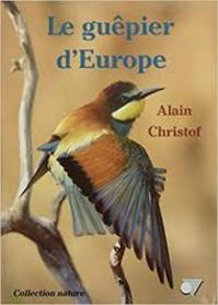 Le guêpier d'Europe - Alain Christof (ISBN 9782863260739)