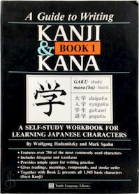 A Guide to Writing Kanji & Kana - Wolfgang Hadamitzky, Mark Spahn (ISBN 9780804816854)