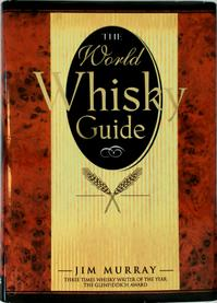 The World Whisky Guide - Jim Murray (ISBN 9781858687803)