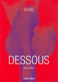Dessous: lingerie as erotic weapon - Gilles Néret (ISBN 9783822812860)