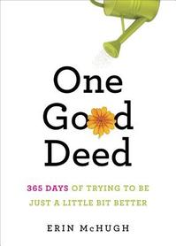 One Good Deed - Erin McHugh (ISBN 9781419704178)