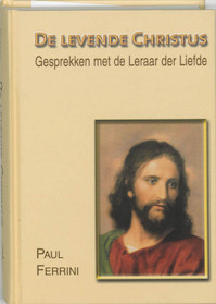 De levende Christus - Paul. Ferrini (ISBN 9789020282832)