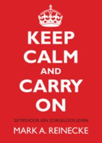 Keep calm and carry on - Mark Reinecke (ISBN 9789401300407)