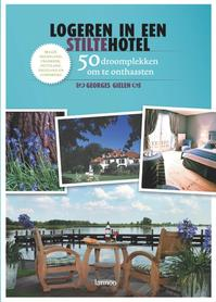 Logeren in een stiltehotel - Ggeorges Gielen (ISBN 9789020964059)