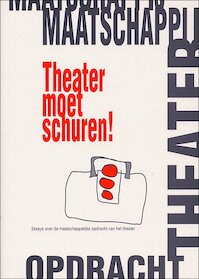 Theater moet schuren! - (ISBN 9789066500822)