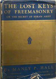 The Lost Keys of Freemasonry - Manly Palmer Hall