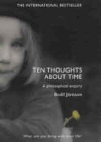 Ten Thoughts about Time - Bodil Jönsson (ISBN 9781841195438)
