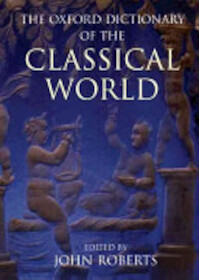 The Oxford Dictionary of the Classical World - John Willoby Roberts (ISBN 9780192801456)