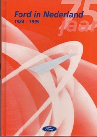 75 jaar Ford in Nederland, 1924-1999 - Peter Belinfante, Jan Haakman