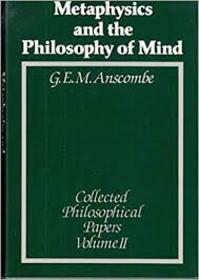 Metaphysics and the Philosophy of Mind - G. E. M. Anscombe (ISBN 9780631133094)