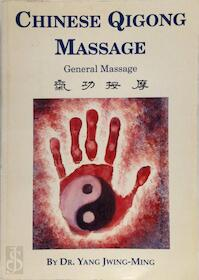 Chinese Qigong Massage - Jwing-Ming Yang (ISBN 9780940871250)