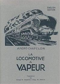 La locomotive à vapeur [English Edition] - André Chapelon, George W. Carpenter [Transl.] (ISBN 9780953652303)
