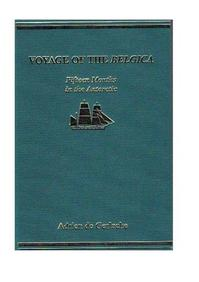 Voyage of the BELGICA: FRifteen Months in the Antarctic (ISBN 9781852970543)