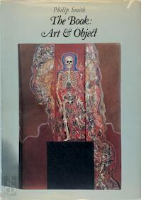 The Book Art & Object - Philip Smith (ISBN 0950140511)