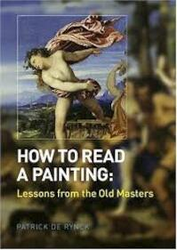 How To Read A Painting - Patrick de Rynck (ISBN 9780810955769)