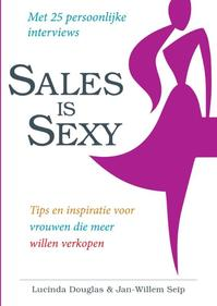 Sales is sexy - Lucinda Douglas, Jan-Willem Seip (ISBN 9789461260901)