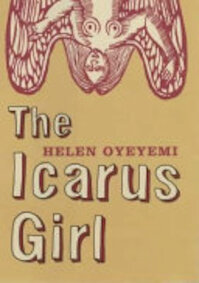 The Icarus Girl - Helen Oyeyemi (ISBN 9780747575481)