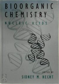 Bioorganic Chemistry: Nucleic Acids - Sidney M. Hecht (ISBN 9780195084672)