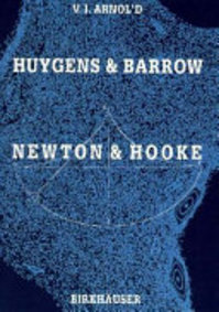 Huygens and Barrow, Newton and Hooke - Vladimir Igorevich Arnolʹd (ISBN 9780817623838)