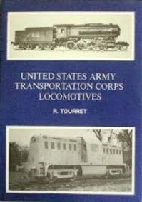 United States Army Transportation Corps Locomotives - R. Tourret (ISBN 9780905878010)