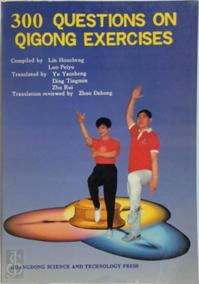 300 Questions on Qigong Exercises - Housheng Lin, Peiyu Luo (ISBN 9787535912695)