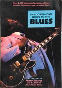 The Down Home Guide to the Blues - Frank Scott (ISBN 9781556521300)