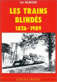 Les Trains Blindés, 1826-1989 - Paul Malmassari (ISBN 9782902171606)
