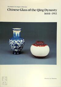 Chinese glass of the Qing Dynasty : 1644-1911 - Claudia Brown (ISBN 9780910407205)